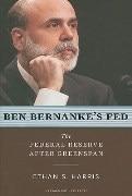 Ben Bernanke's Fed :The Federal Reserve After Greenspan