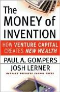 Money of Invention : How Venture Capital Creates New Wealth