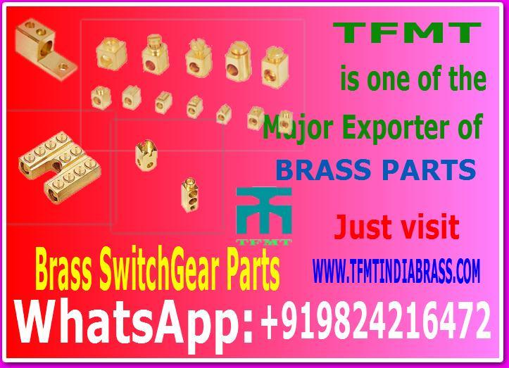 TFMT, Brass Switch Gear Parts.Committed for maintaining quality in our range & cordial relationships with our clients, we are instrumental in manufacturing and supplying Brass Switch gear Parts. In accordance with industrial standards, these switch gear parts are engineered employing sophisticated techniques. Find usage in electrical and automobile industries, these switch gear parts are provided to our clients in diverse specifications in order to meet their exact need. Moreover, these Brass Switch gear Parts are delivered to our clients within stipulated time frame.Material:FREE CUTTING BRASS & ANY SPECIAL BRASS COMPOSITION WILL BE ENTERTAINED AS PER CUSTOMER SPECIFICATION.Features:Wear & tear resistanceRust proof finishExcellent polishFinish and Coating:NATURAL, NICKEL PLATED, TIN PLATED OR ANY COATING AS PER CUSTOMER REQUIREMENTS.We can manufacturer and export any type of Brass Switch Gear Parts as per specifications (custom drawing and samples) for more information please contact +919824216472, Turn and Forge Metal Tech.